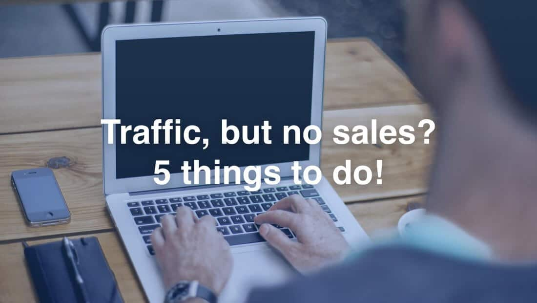 5 Tips for a Webshop with a ton of Traffic, but NO Sales